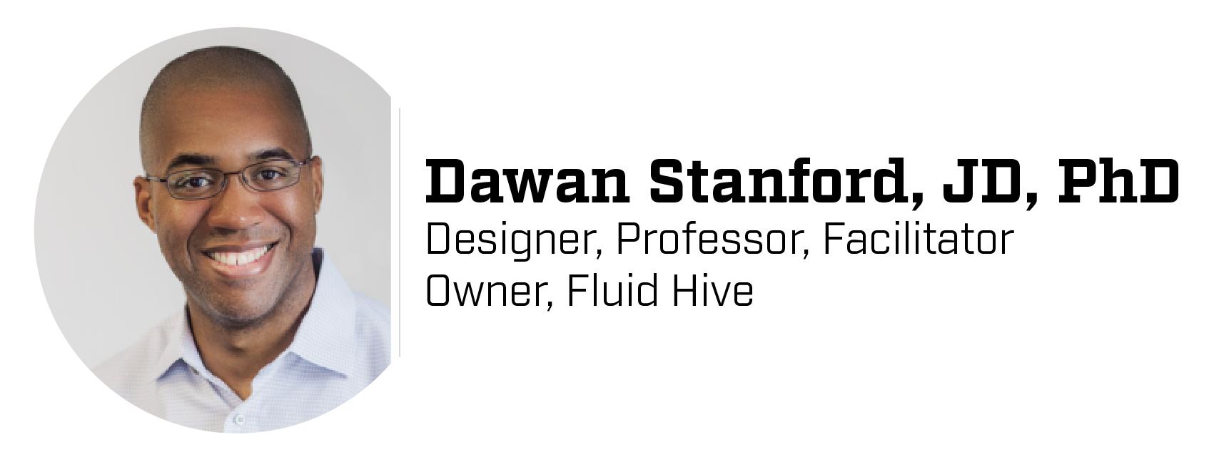 Dawan Stanford, Designer, Professor, Facilitator | Owner, Fluid Hive